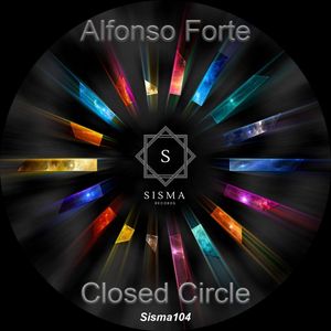 ALFONSO FORTE - Closed Circle EP
