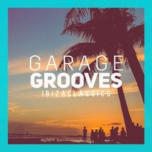 VARIOUS - Garages Grooves Ibiza Classics