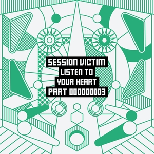 SESSION VICTIM - Listen To Your Heart Part Three