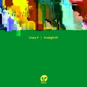 CRAZY P - Truelight - EP