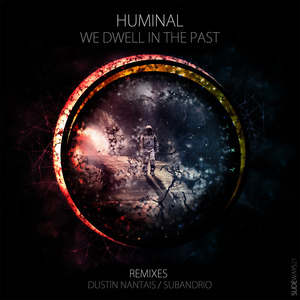 HUMINAL - We Dwell In The Past (Slideways Edition)