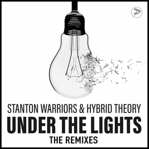 HYBRID THEORY/STANTON WARRIORS - Under The Lights (The Remixes)