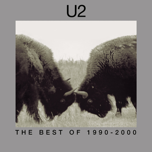 U2 - The Best Of 1990-2000 & B-Sides