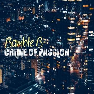 BAMBLE B - Crime Of Passion