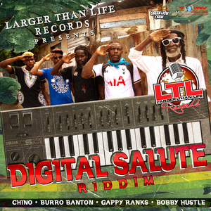 CHINO/BURRO BANTON/GAPPY RANKS/BOBBY HUSTLE - Digital Salute Riddim