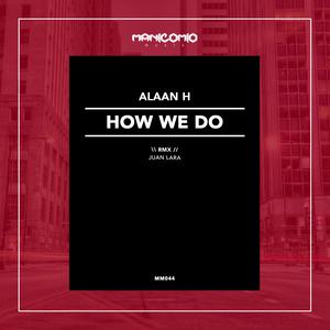 ALAAN H - How We Do