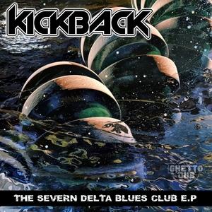 KICKBACK - The Severn Delta Blues Club EP