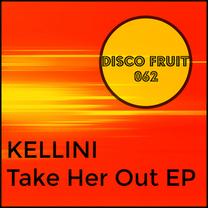 KELLINI - Take Her Out EP