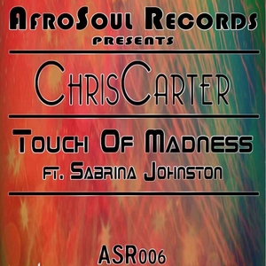 CHRISCARTER - Touch Of Madness (feat Sabrina Johnston)