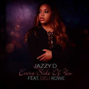 JAZZY D feat DELI ROWE - Every Side Of You