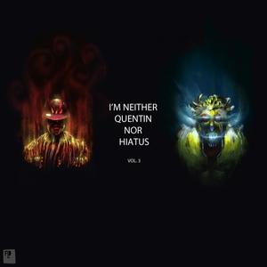 QUENTIN HIATUS - I'm Neither Quentin Nor Hiatus Vol 3
