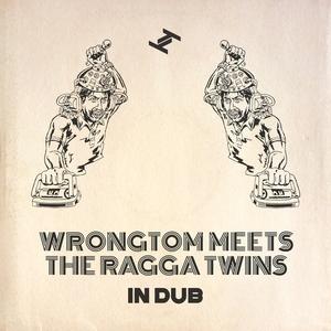 THE RAGGA TWINS/WRONGTOM - In Dub