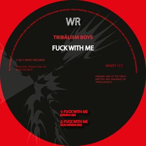 TRIBALISM BOYS - Fuck With Me