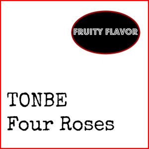 TONBE - Four Roses