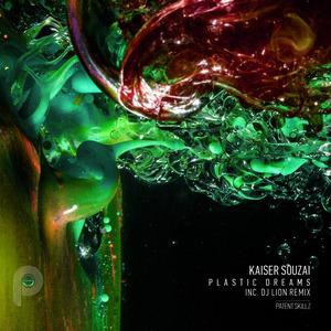 KAISER SOUZAI - Plastic Dreams