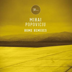 MIHAI POPOVICIU - Home Remixes Part 2