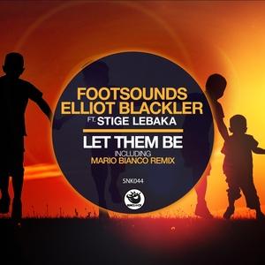 FOOTSOUNDS/ELLIOT BLACKLER/STIGE LEBAKA - Let Them Be