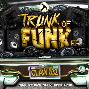 FREEZE/BOU/FELINE/ALEX SLK/SHADRE/DANGER - Trunk Of Funk EP