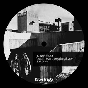 JUANK HEART - Acid Town/Dopplerganger