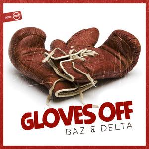 BAZ & DELTA - Gloves Off