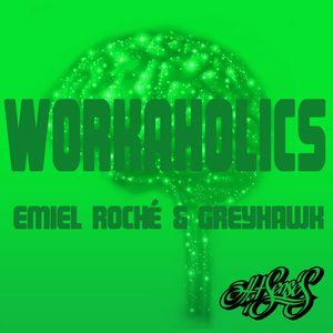 EMIEL ROCHE/GREYHAWK - Workaholics