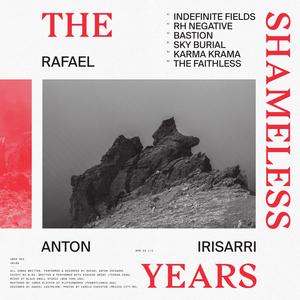 RAFAEL ANTON IRISARRI - The Shameless Years
