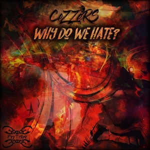 CEZZERS - Why Do We Hate