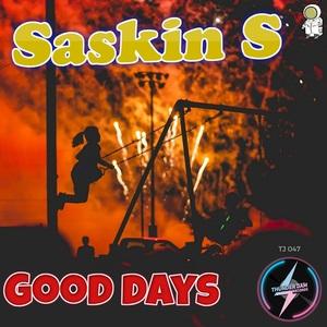 SASKIN S - Good Days