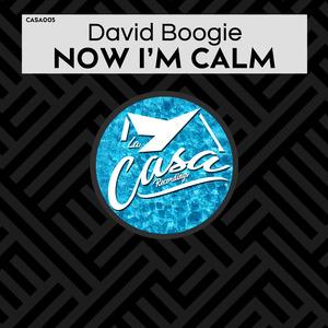 DAVID BOOGIE - Now I'm Calm