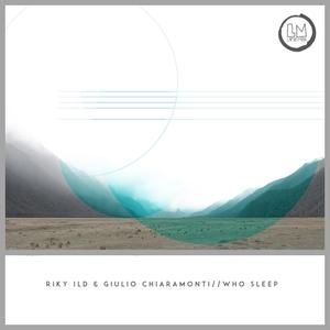 GIULIO CHIARAMONTI/RIKY ILD - Who Sleep