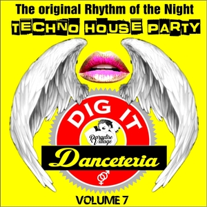 VARIOUS - Danceteria Dig-It - Volume 7 - The Original Rhythm Of The Night - Techno House (Techno House Groovin')