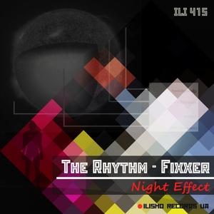 THE RHYTHM-FIXXER - Night Effect