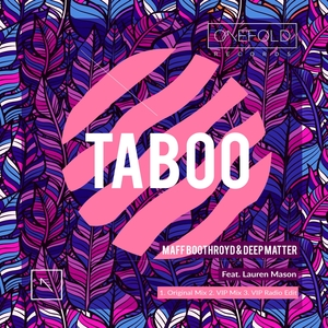 MAFF BOOTHROYD/DEEP MATTER/LAUREN MASON - Taboo