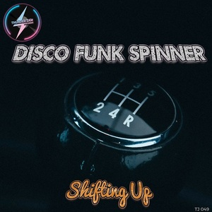 DISCO FUNK SPINNER - Shifting Up