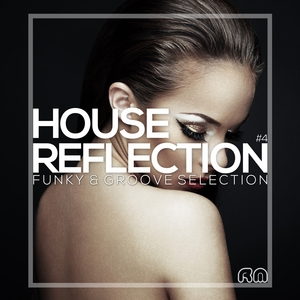 VARIOUS - House Reflection - Funky & Groove Selection #4