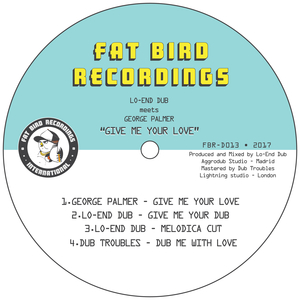 GEORGE PALMER/LO-END DUB & DUB TROUBLES - Give Me Your Love