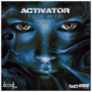 ACTIVATOR - I Close My Eyes