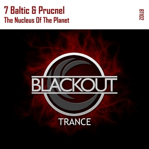 7 BALTIC & PRUCNEL - The Nucleus Of The Planet