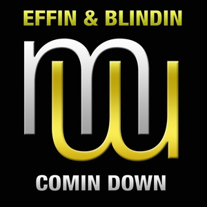 EFFIN & BLINDIN - Comin Down