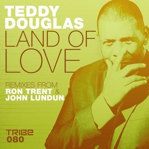 TEDDY DOUGLAS - Land Of Love