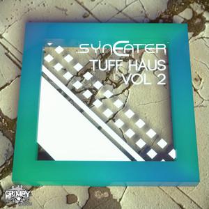 SYNEATER - Tuff Haus Vol 2