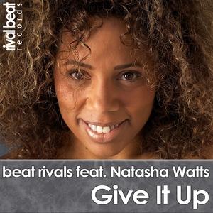 BEAT RIVALS feat NATASHA WATTS - Give It Up