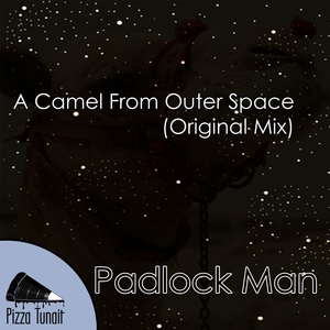PADLOCK MAN - A Camel From Outer Space