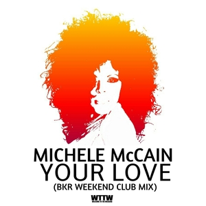 MICHELE MCCAIN - Your Love