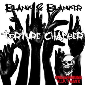 BLANK & BLANKER - Torture Chamber