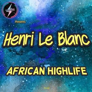 HENRI LE BLANC - African Highlife