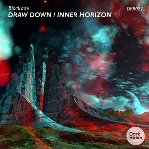 BLOCKADE - Draw Down/Inner Horizon