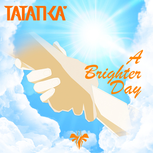TATANKA - A Brighter Day