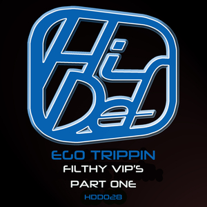 EGO TRIPPIN - Filthy VIP's Part One
