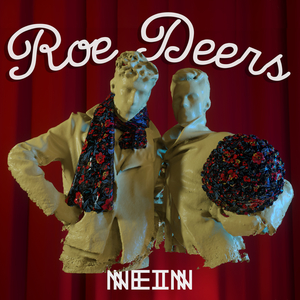 ROE DEERS - You Can Not Vote For Yourself